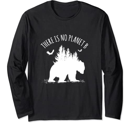 Save Our Planet Gift Earth Day There Is No Planet B Long Sleeve T Shirt