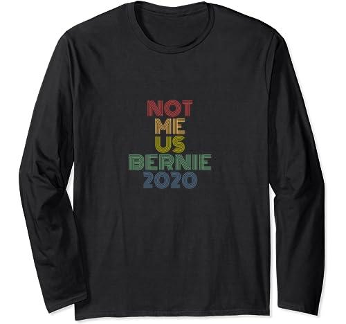 Bernie Sanders   Not Me Us Retro Vintage Long Sleeve T Shirt