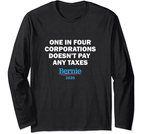Bernie Sanders Quote   Corporation Tax Long Sleeve T Shirt