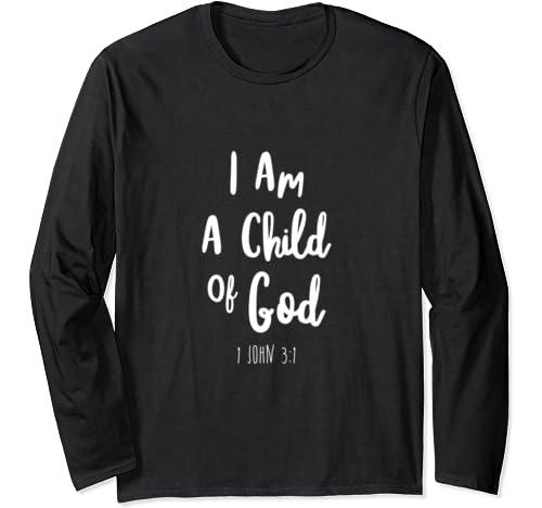 I Am A Child Of God John Bible Verse Trust Lord God Jesus Long Sleeve T Shirt