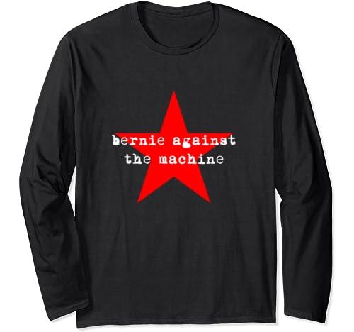 Bernie Sanders 2020 Against The Machine Punk Rock Stage Star Long Sleeve T Shirt