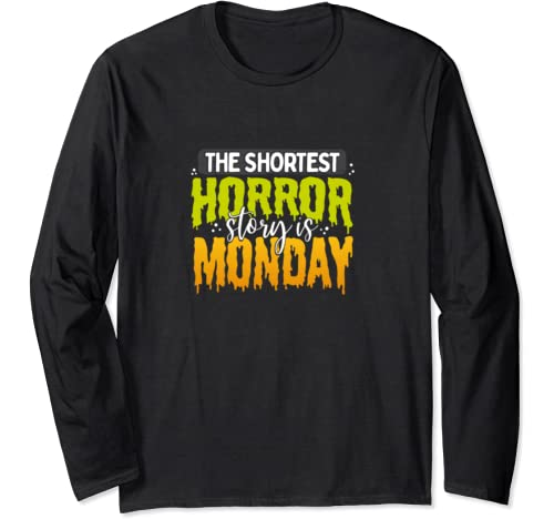 Hate Mondays Gift For Office Workers And Schools Kids Long Sleeve T Shirt