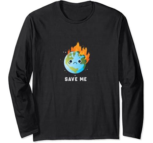 Save Me Sad Earth Earth Day Trash Tag Cute Funny Stem Long Sleeve T Shirt