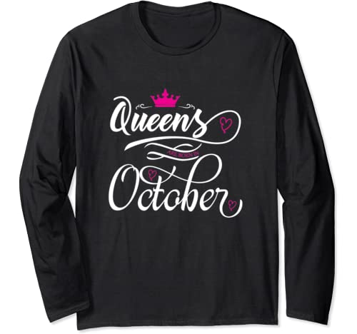 Queens Are Born In October T Shirt Women Tshirt Girls Woman Long Sleeve T Shirt