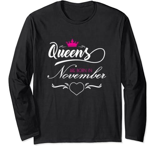 Queens Are Born In November T Shirt Women Tshirt Girls Woman Long Sleeve T Shirt