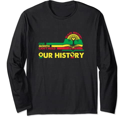 One Month Can't Hold Our History Black Month 2020 Tree Root Long Sleeve T Shirt