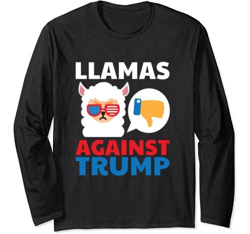 Llamas Against Trump Anti Trump 2020 Gift Long Sleeve T Shirt