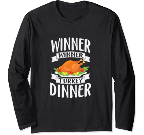 Winner Winner Turkey Dinner Thankgiving Long Sleeve T Shirt