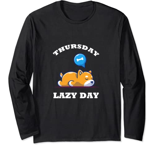 Thursday Lazy Day Funny Dog Tshirt G Ift For Family Long Sleeve T Shirt