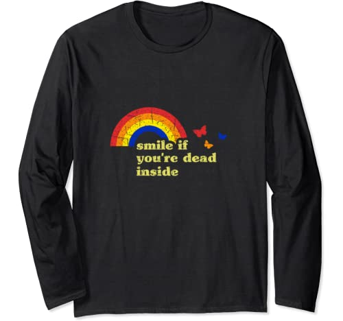 """Smile If You're Dead Inside"" Rainbow Lt Vintage Dark Humor Long Sleeve T Shirt"