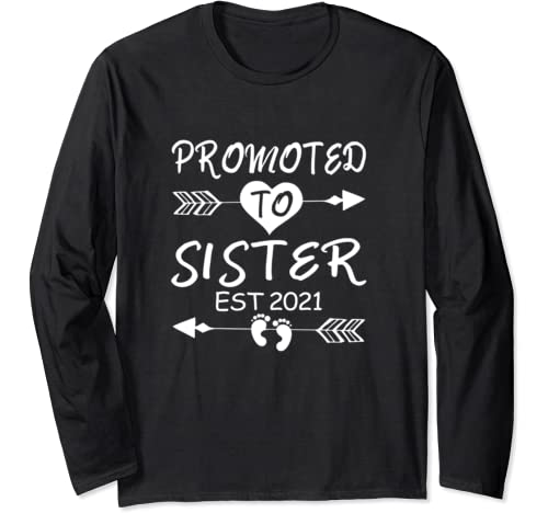 Promoted To Sister Est 2021 Sister To Be Gifts Daughter Girl Long Sleeve T Shirt