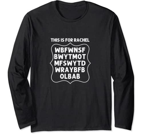 This Is For Rachel Voicemail Abbreviation Long Sleeve T Shirt