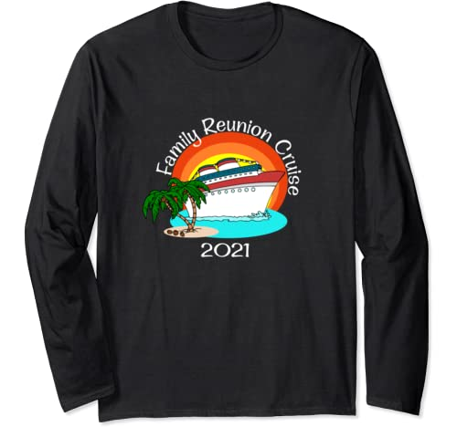 Family Reunion Cruise 2021 Vacation Matching Group Long Sleeve T Shirt