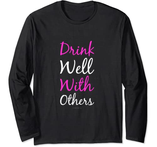 Funny Wine Tshirts   Drink Well With Others Shirt Long Sleeve T Shirt
