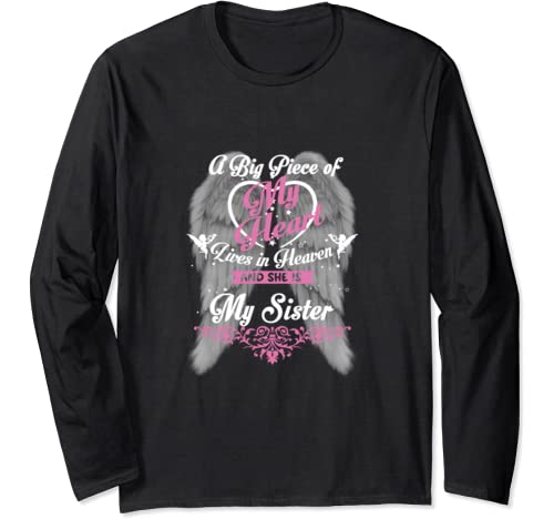 A Big Piece Of My Heart Lives In Heaven And She Is My Sister Long Sleeve T Shirt