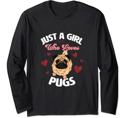 Just A Girl Who Loves Pugs Dogs Long Sleeve T Shirt
