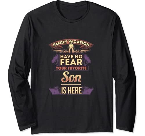 Son Family Vacation Have No Fear T Long Sleeve T Shirt