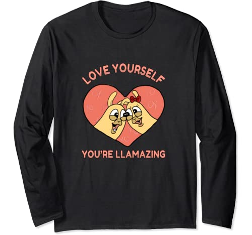 Llama Love Yourself You're Llamazing Her Birthday Long Sleeve T Shirt