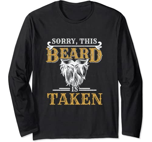 Sorry This Beard Is Taken Vintage Valentines Day Gift Long Sleeve T Shirt