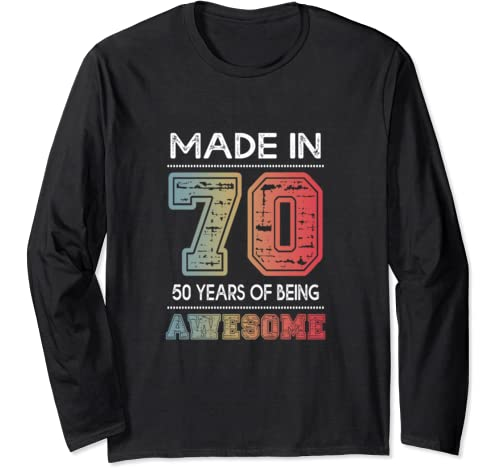 Made In 70 50 Years Of Being Awesome Funny 50th Birthday Long Sleeve T Shirt