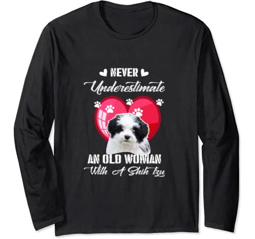 Never Underestimate An Old Woman With A Shih Tzu Dog Lover Long Sleeve T Shirt