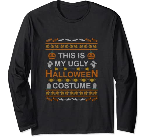 This Is My Ugly Halloween Costume Funny Ugly Sweater Design Long Sleeve T Shirt