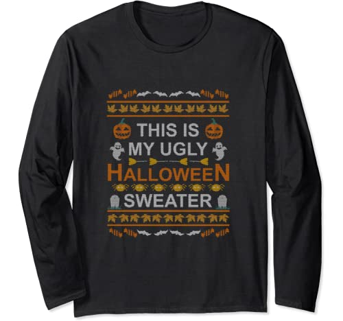 This Is My Ugly Halloween Sweater Funny Ugly Sweater Design Long Sleeve T Shirt