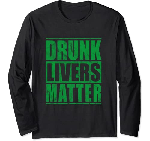Drunk Livers Matter Irish Flag Beer Drinking St Patricks Day Long Sleeve T Shirt