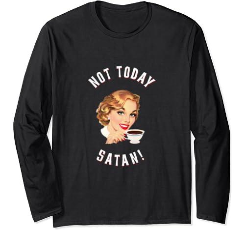 Retro Coffee Devil Not Today Satan Vintage Old School Meme Long Sleeve T Shirt