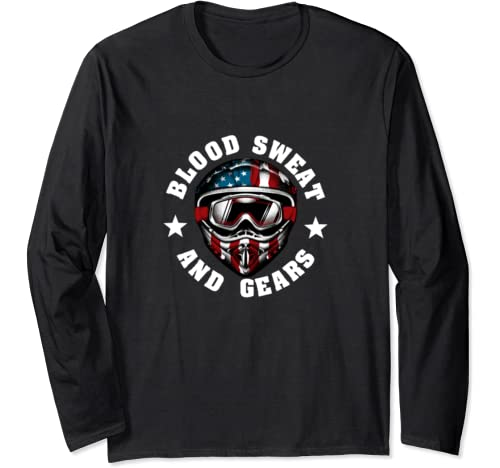 Blood Sweat And Gears Motocross Dirt Bike American Flag Gift Long Sleeve T Shirt