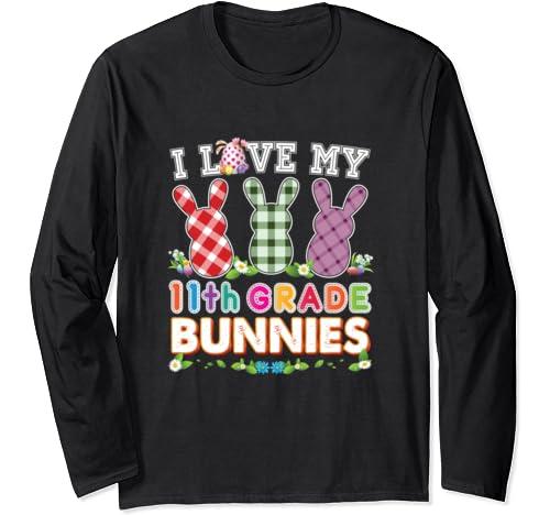 I Love My 11th Grade Bunnies Eleventh Easter Peeps Teacher Long Sleeve T Shirt