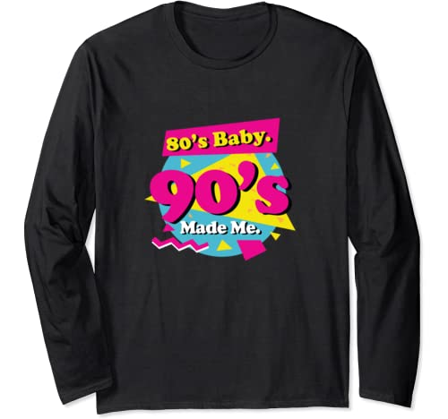 80's Baby 90's Made Me Retro Vintage Born in the 80s Gift Long Sleeve T-Shirt – The Super Cheap