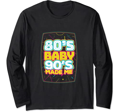 80's Baby 90's Made Me Costume Gift Long Sleeve T-Shirt – The Super Cheap