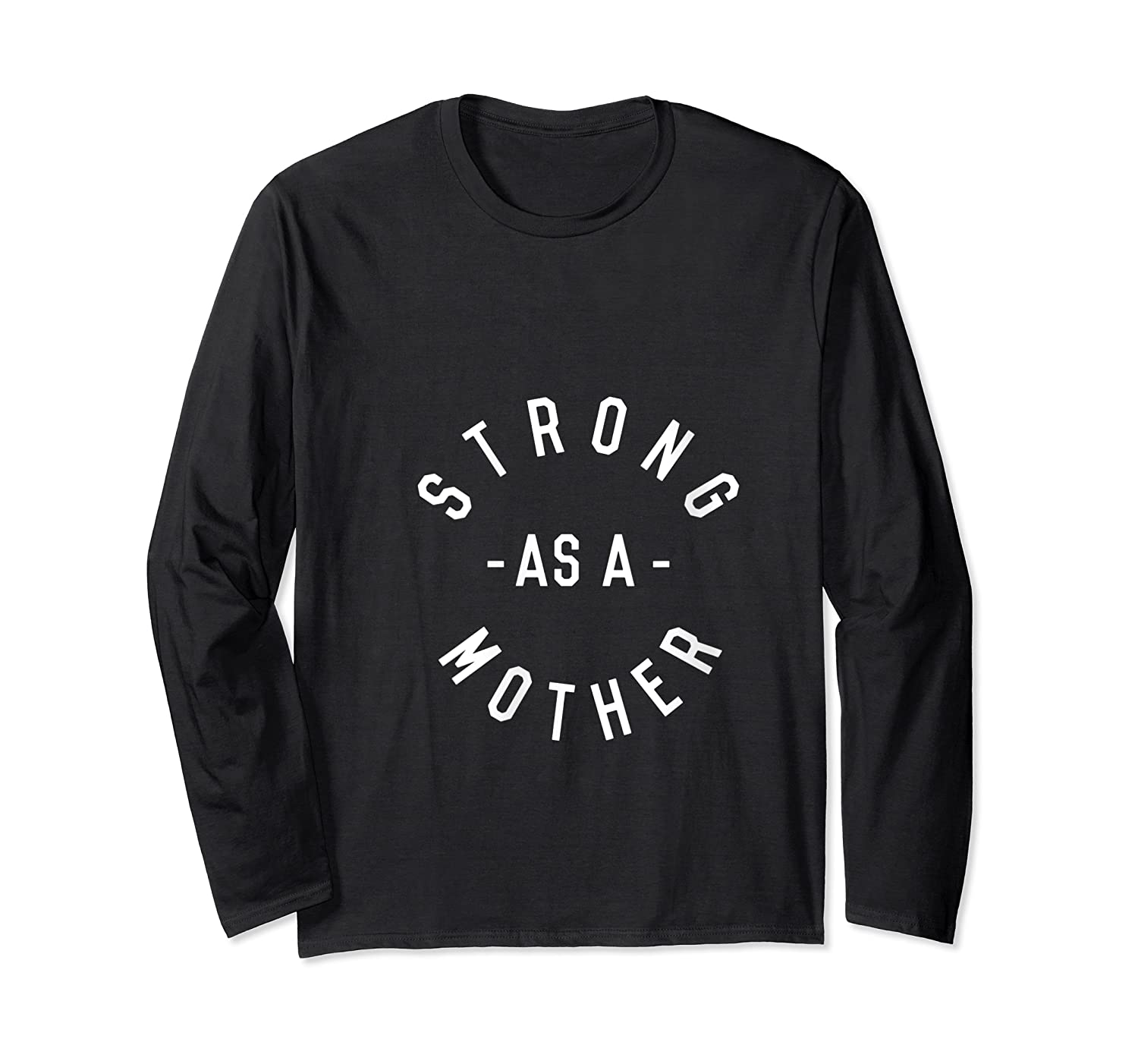 Strong As A Mother Baby Shower Mothers Day Gift Top T Shirt Long Sleeve T-shirt