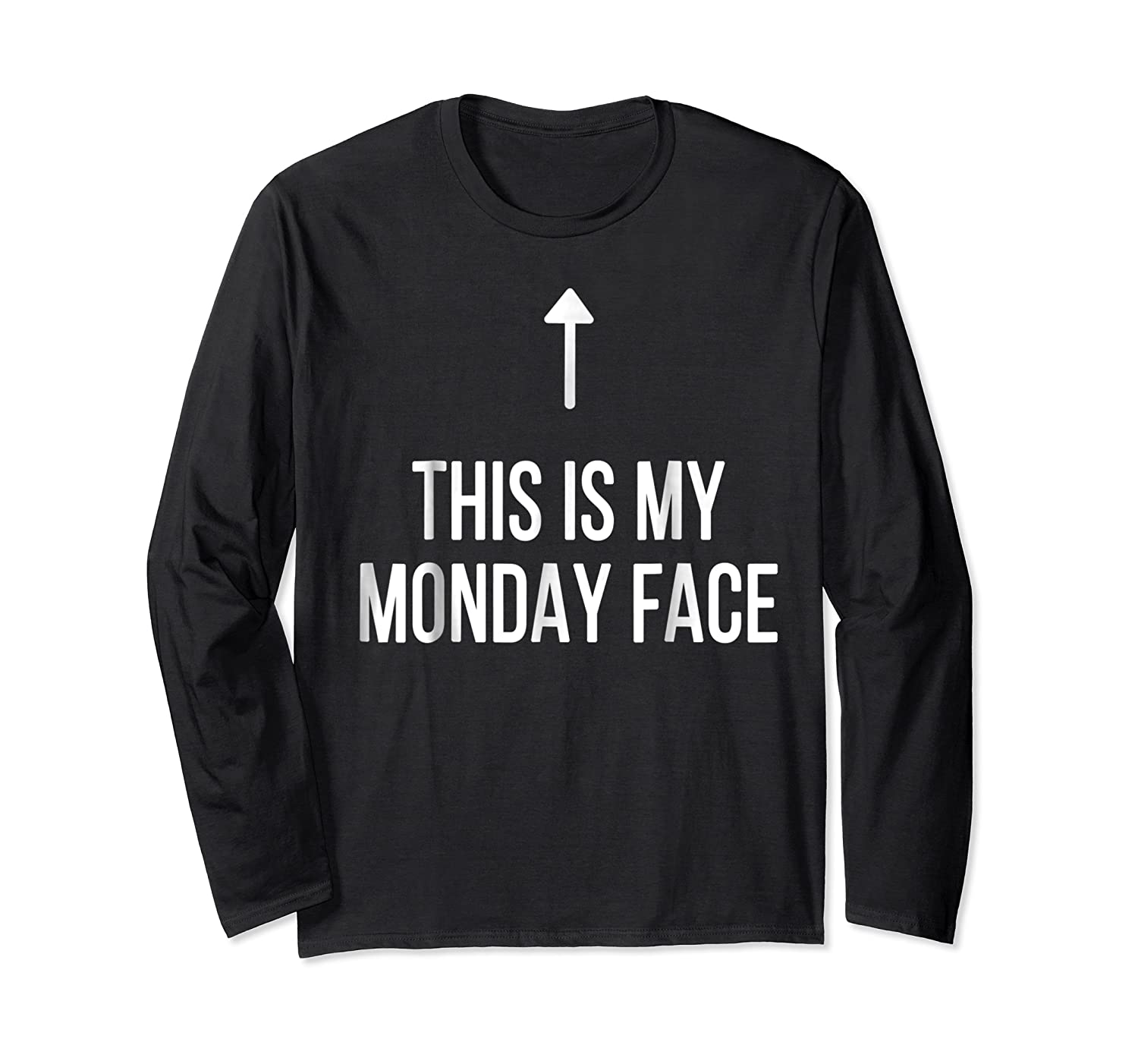 This Is My Monday Face - Funny Monday Shirt Long Sleeve T-shirt