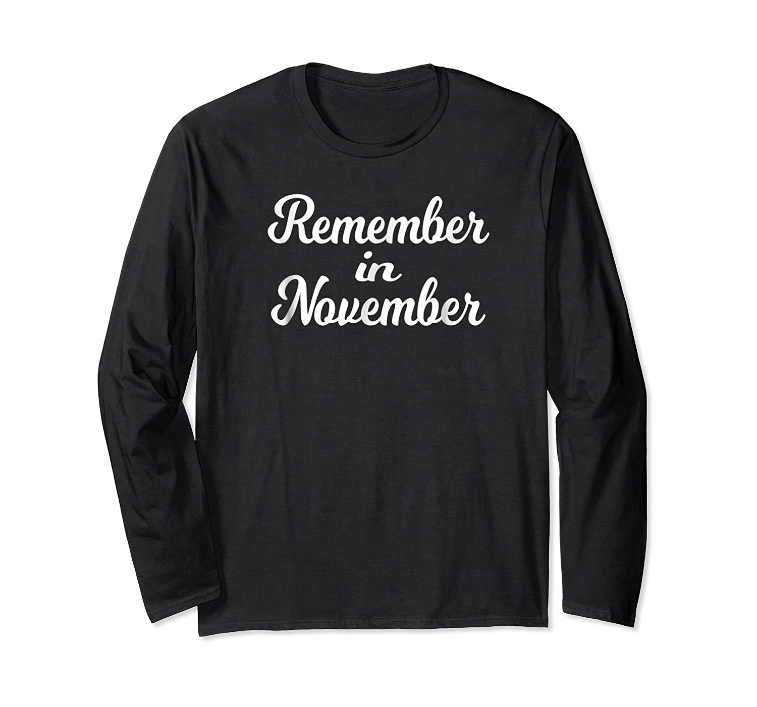 Remember In November Shirt For Election Day Long Sleeve T-shirt