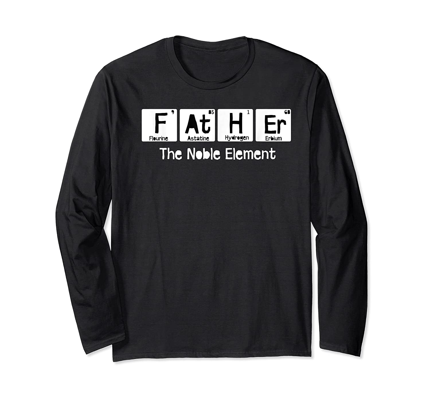 Father The Noble Elet Fathers Day T Shirt Gift For Dad Long Sleeve T-shirt