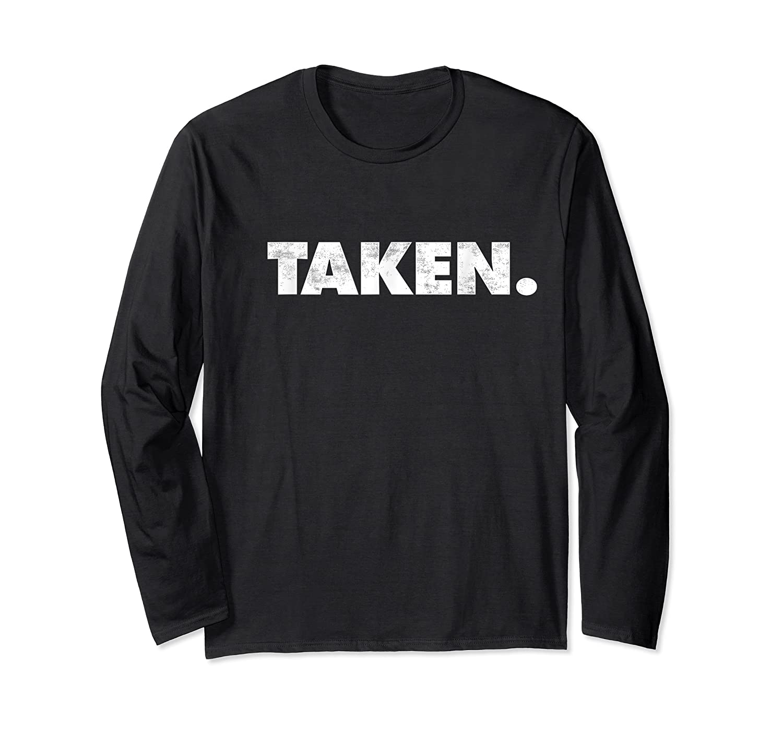 The Word Taken T Shirt A Shirt That Says Taken Weathered Long Sleeve T-shirt