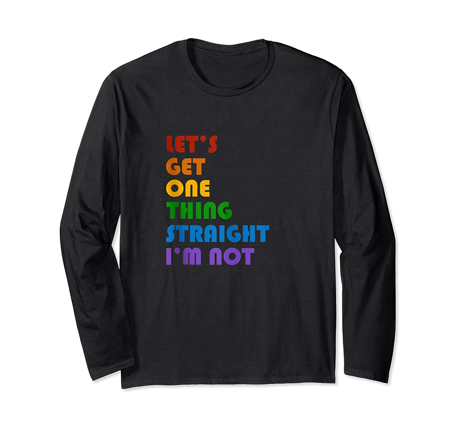 Lets Get One Thing Straight Im Not Lgbt Gift Shirts Long Sleeve T-shirt