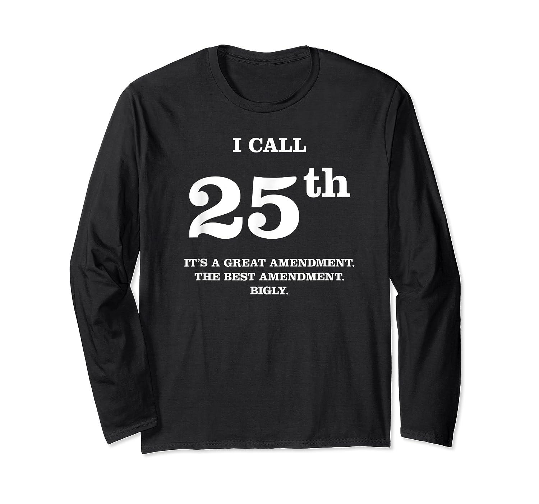 25th Adt T Shirt Incapable Impeach Trump Protest Long Sleeve T-shirt