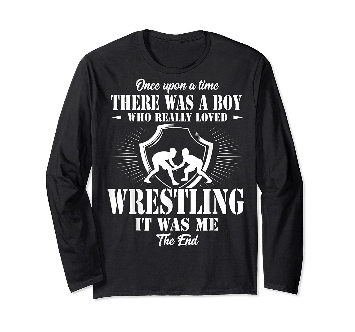 Once Upon A Time Boy Loved Wrestling T Shirt Long Sleeve T-shirt