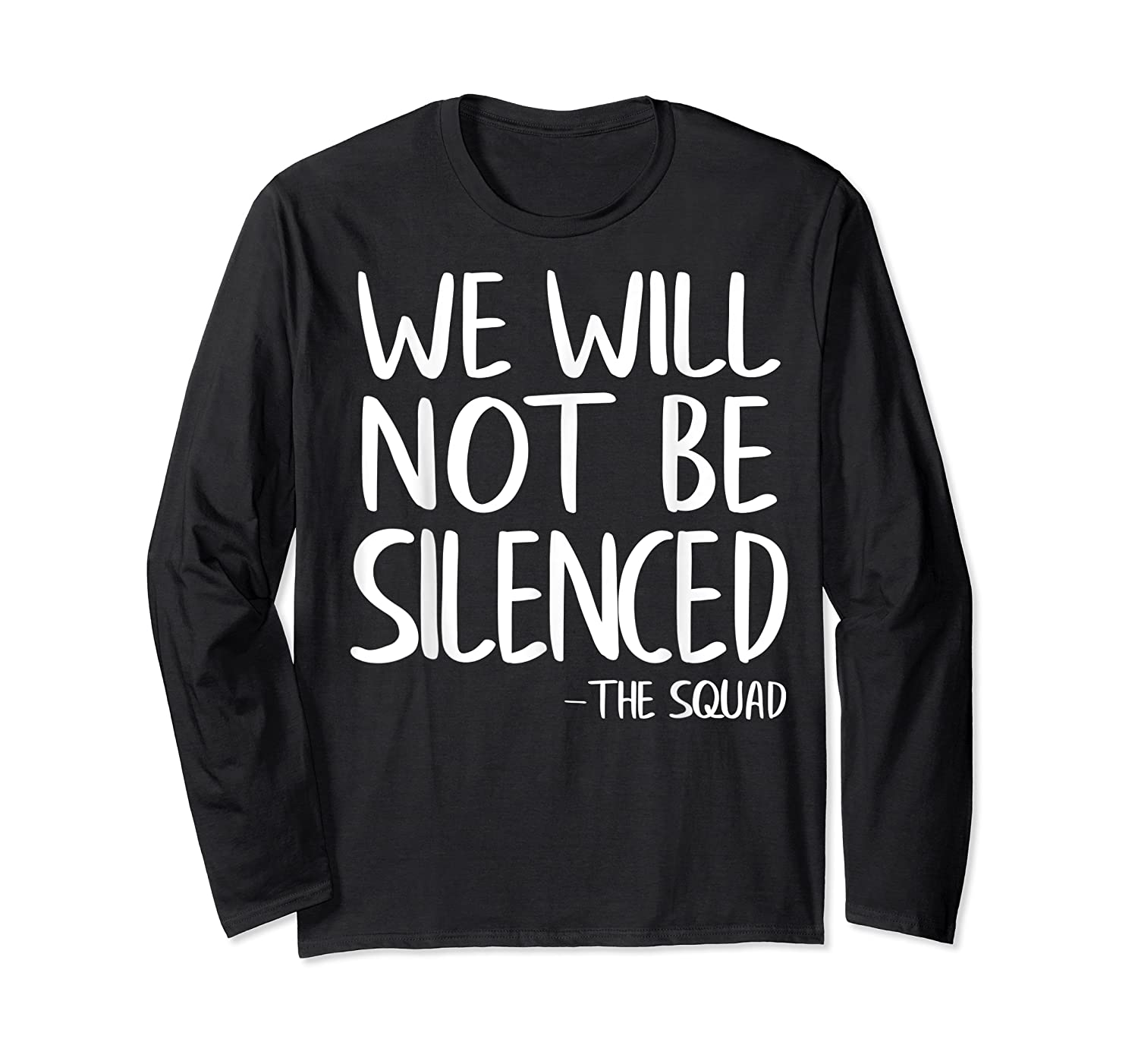 We Will Not Be Silenced Impeach Trump Squad Democrat Liberal T Shirt Long Sleeve T-shirt