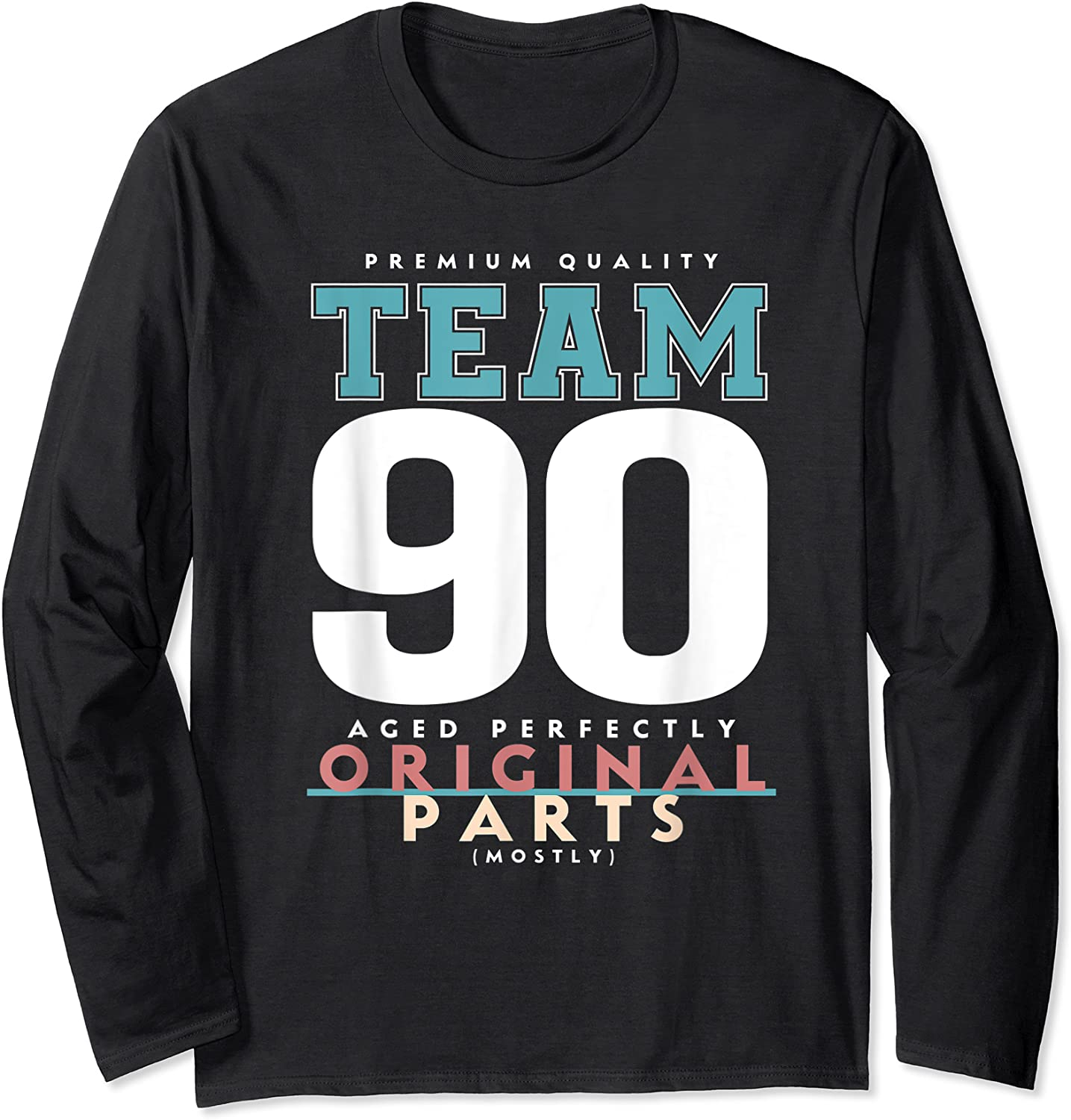 90th Birthday Funny Gift Team Age 90 Years Old T-shirt Long Sleeve T-shirt