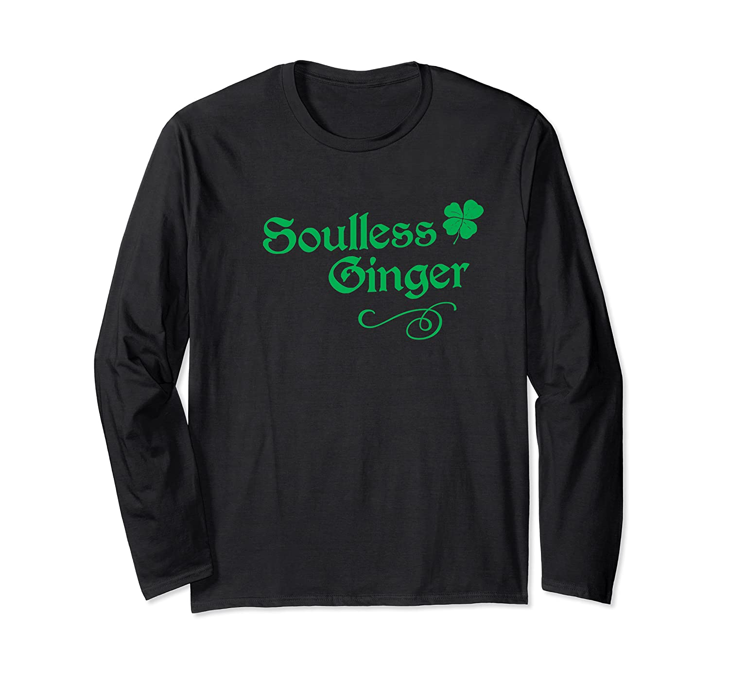 Soulless Ginger Funny Redhead Goth St Patricks Day T Shirt Long Sleeve T-shirt
