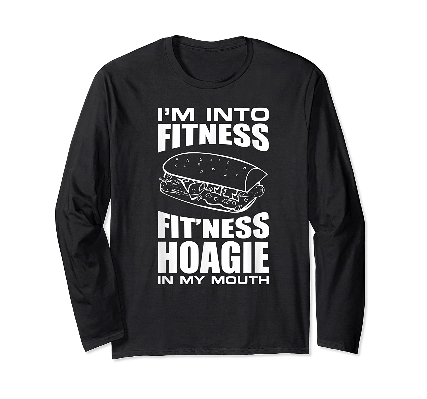 I M Into Ness Hoagie In My Mouth Funny Statet T Shirt Long Sleeve T-shirt