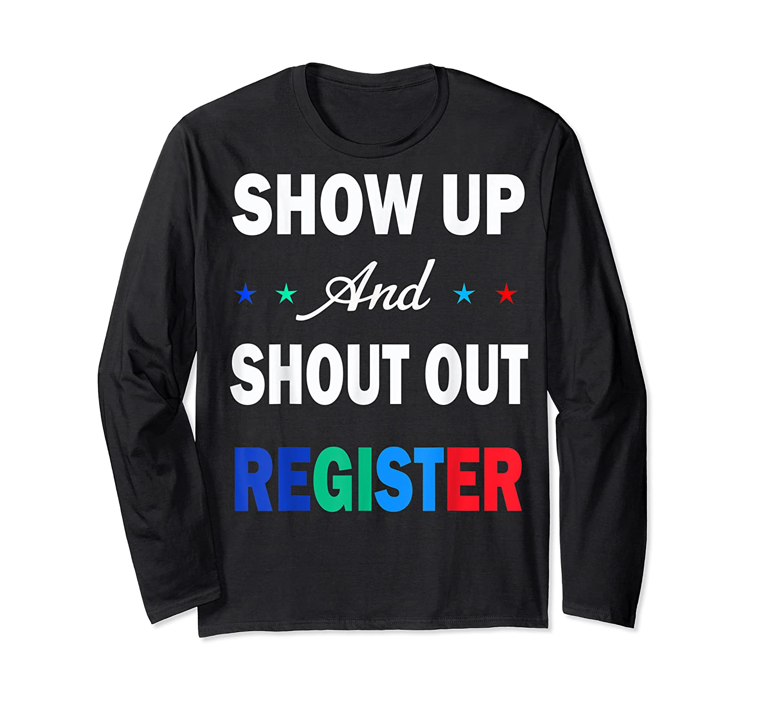 Registration Day Gift Register To Vote Us Election T Shirt Long Sleeve T-shirt
