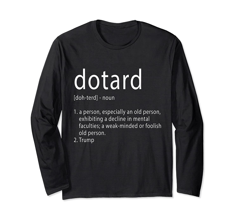 Funny Anti Trump T Shirt Hate Resist Donald Democrat Impeach Long Sleeve T-shirt