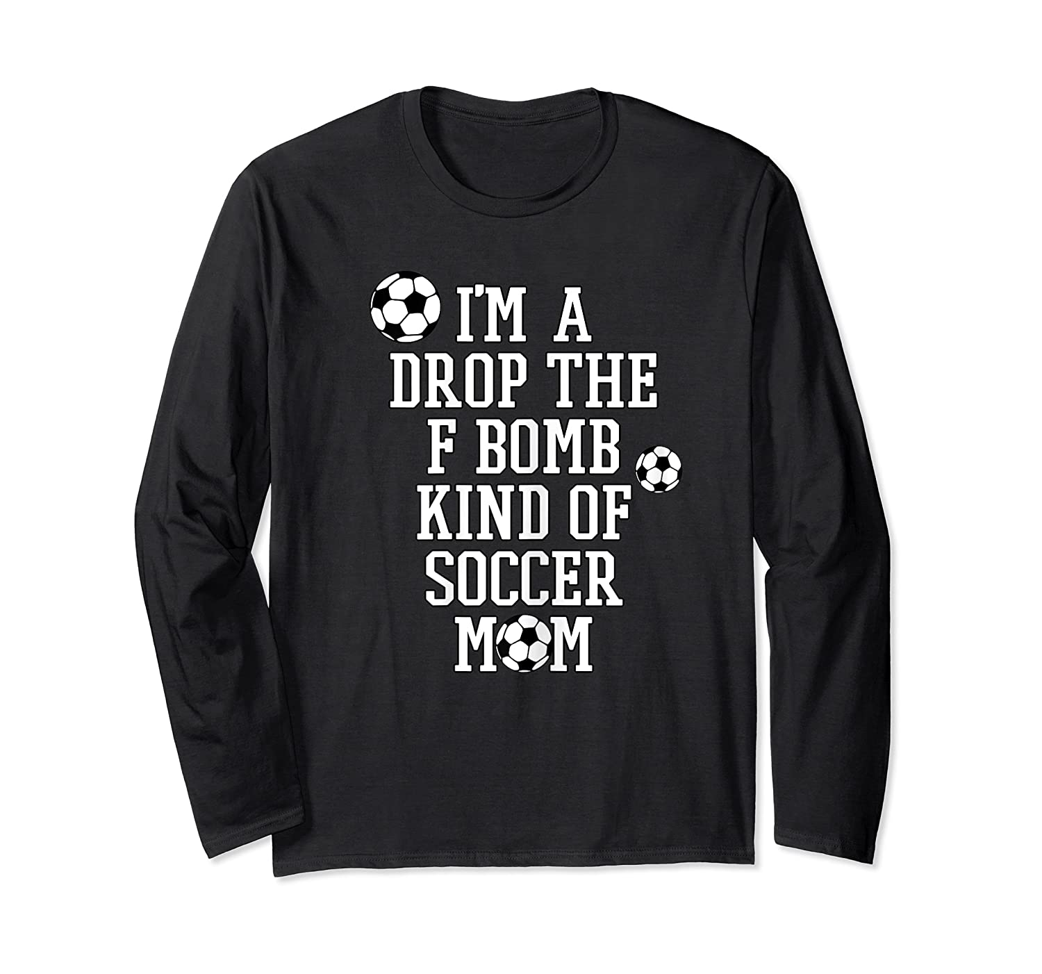 F Bomb Soccer Mom T Shirt Funny Cute Gift For Mom Of  Long Sleeve T-shirt