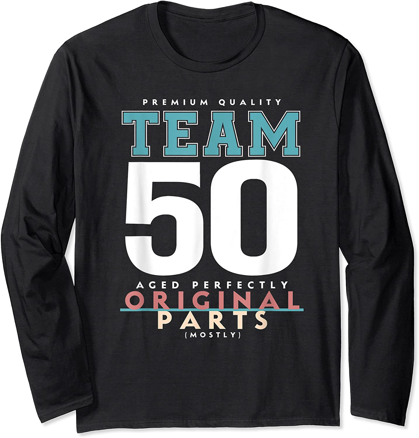 50th Birthday Funny Gift Team Age 50 Years Old T-shirt Long Sleeve T-shirt