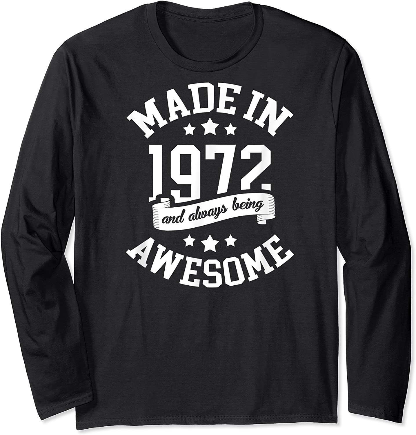 Made In 1972 49 Years Old Bday 49th Birthday Gift T-shirt Long Sleeve T-shirt